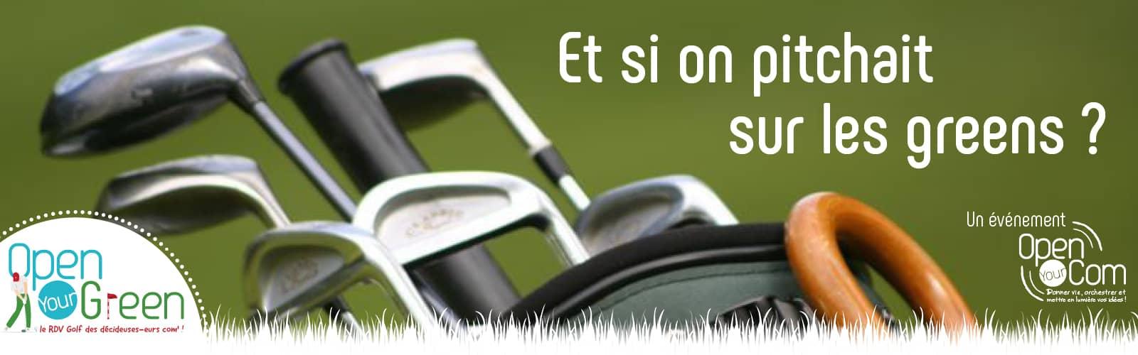 Open Your Com l'agence de communication et événementielle qui rencontre ses clients et prospects sur les greens Open Your Green