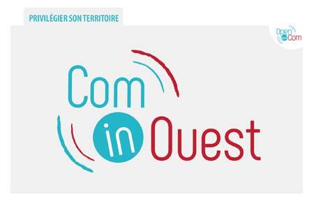 Open Your Com lance Com in Ouest objectif Privilégier une agence et ses partenaires du territoire pour réaliser les projets communication