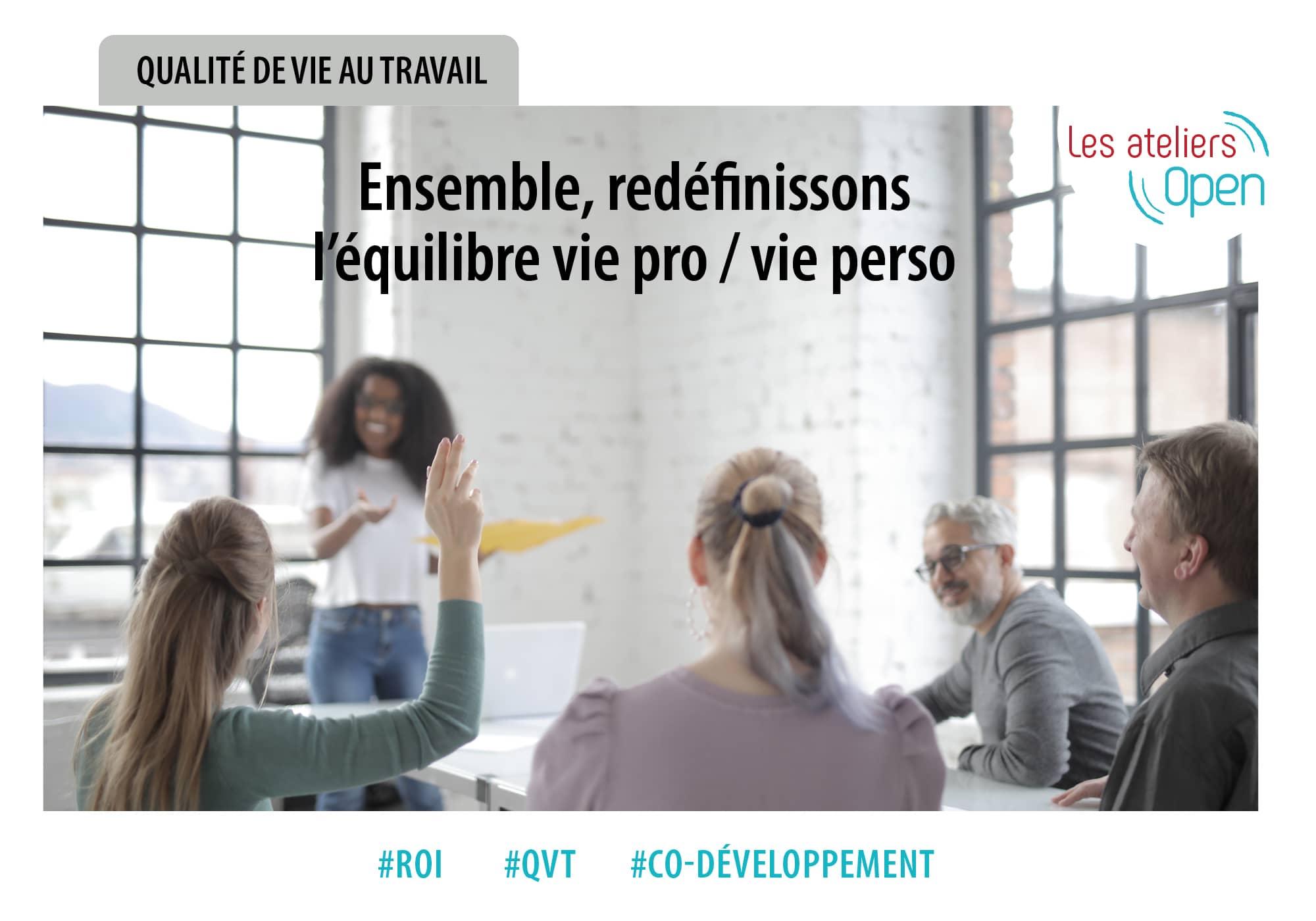 Open Your Com lance les ateliers Open ateliers de co-développement pour répondre à des problématiques d'entreprises : améliorer la qualité de vie au travail, QVT, optimisme, décloisonner les entités